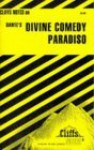 Cliffs Notes on Dante's The Divine Comedy: Paradiso - Harold M. Priest, James Lamar Roberts, Gary Carey