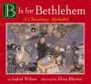 B is for Bethlehem - Isabel Wilner, Elisa Kleven