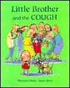 Little Brother and the Cough - Hiawyn Oram