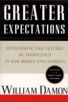 Greater Expectations: Nuturing Children's Natural Moral Growth - William Damon