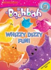 Boohbah: Whizzy, Dizzy Fun: Whizzy, Dizzy Fun - Quinlan B. Lee