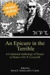 An Epicure In The Terrible: A Centennial Anthology Of Essays In Honor Of H. P. Lovecraft - David E. Schultz