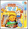 Jake on the Job : Fisher-Price Little People Little Take-Me-Out PlayBooks (Fisher Price Little Take Me Outs) - Susan Hood