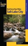 Best Easy Day Hikes Salt Lake City, 2nd - Brian Brinkerhoff, Greg Witt