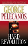 Hard Revolution: A Novel - George Pelecanos