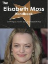 The Elisabeth Moss Handbook - Everything You Need to Know about Elisabeth Moss - Emily Smith