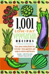 1,001 Low-Fat Vegetarian Recipes: Easy, Great-Tasting Dishes for Everyone -- from Appetizers and Soups to Entrees and Desserts - Sue Spitler, Linda R. Yoakam
