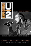 Exploring U2: Is This Rock 'n' Roll?: Essays on the Music, Work, and Influence of U2 - Scott Calhoun, Anthony DeCurtis