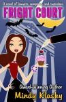 Fright Court - Mindy Klasky