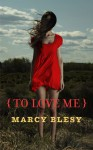 To Love Me - Marcy Blesy