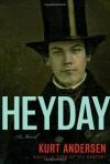Heyday: A Novel - Kurt Andersen