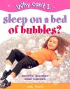 Sleep on a Bed of Bubbles: And Other Questions About Materials (Why Can't I...(Chrysalis Hardcover)) - Sally Hewitt