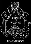 A Corner in Women and other follies - Thomas L. Masson, John Cecil Clay, Charles Dana Gibson, C. Allan Gilbert