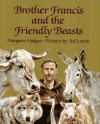 Brother Francis and the Friendly Beasts - Margaret Hodges, Ted Lewin