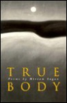 True Body - Miriam Sagan