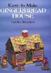 Easy To Make Gingerbread House - Carolyn Bracken