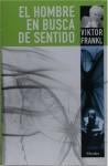 El hombre en busca del sentido - Viktor E. Frankl