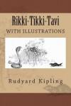 Rikki-Tikki-Tavi: (1894, illustrated) - Rudyard Kipling