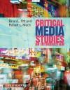 Critical Media Studies: An Introduction - Brian L. Ott, Robert L. Mack