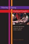 Weaving and Dyeing in Highland Ecuador - Ann Pollard Rowe, Laura M. Miller, Lynn A. Meisch