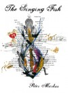 The Singing Fish - Peter Markus