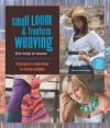 Small Loom & Freeform Weaving: Five Ways to Weave - Barbara Matthiessen
