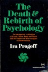 The Death and Rebirth of Psychology - Ira Progoff