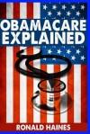 Obamacare Explained - Ronald Haines