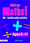 Move on Maths! Ages 9-11: 50+ Flexible Maths Activities - John Taylor