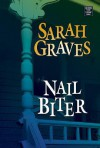 Nail Biter (Home Repair is Homicide Mystery, Book 9) - Sarah Graves