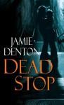 Dead Stop - Jamie Denton