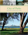 City of Parks: The Story of Minneapolis Parks - David C. Smith