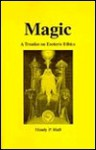 Magic: A Treatise on Esoteric Ethics - Manly P. Hall