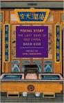 Peking Story: The Last Days of Old China - David Kidd, John Lanchester
