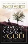The Sovereign Grace of God - James R. White