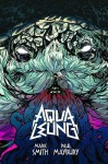 Aqua Leung - Mark Andrew Smith, Paul Maybury