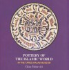 Pottery of the Islamic World: In the Tareq Rajab Museum - Geza Fehervari