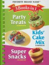 3 Books in 1 Party Treats/Kids' Cake Mix/Super Snacks Cookbook - Louis Weber