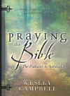 Praying the Bible: Pathway to Spirituality: Seven Steps to a Deeper Connection with God - Wesley Campbell, Stacey Campbell
