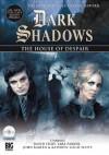 Dark Shadows: The House of Despair - Stuart Manning, Lara Parker, Kathryn Leigh Scott, John Karlen, Jamison Selby David Selby