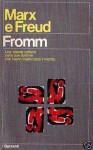 Marx e Freud - Erich Fromm