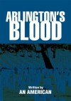 Arlington's Blood - An American