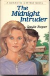 The Midnight Intruder (A Romantic Mystery Novel) - Gayle Roper