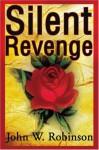 Silent Revenge - John Robinson