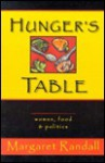 Hungers Table: Women, Food, and Politics - Margaret Randall