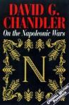 On The Napoleonic Wars - David G. Chandler