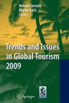 Trends and Issues in Global Tourism 2009 - Roland Conrady, Martin Buck
