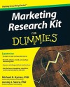 Marketing Research Kit For Dummies - Michael Hyman, Jeremy J. Sierra