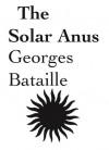 The Solar Anus - Georges Bataille