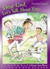 Dear God, Let's Talk about You - Karen Ann Moore, Amy Wummer